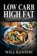 Low Carb High Fat  Fat Burning Slow Cooker Recipes