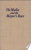 The Media and the Mayor's Race