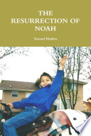 THE RESURRECTION OF NOAH