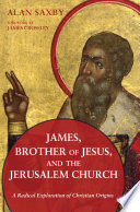 James  Brother of Jesus  and the Jerusalem Church