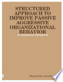 Structured Approach to Improve Passive Aggressive Organizational Behavior  an Empirical Research