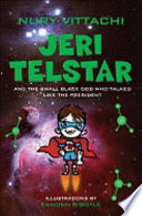 Jeri Telstar and the Small Black Dog Who Talked Like the President