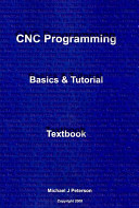 CNC Programming  Basics and Tutorial Textbook