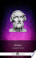 Delphi Complete Works of Homer  Illustrated