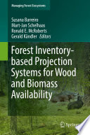Forest Inventory based Projection Systems for Wood and Biomass Availability