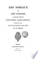 Les oiseaux et les fleurs, allegories morales ; publiees en Arabe, avec une traduction et des notes, par M. Garcin