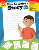 How to Write a Story  Grades 4 6