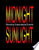 Midnight Sunlight  Shocking Supernatural Events