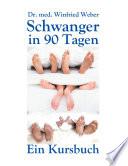 Schwanger in 90 Tagen