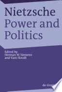 Nietzsche, Power and Politics