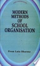 Modern Methods of School Organization