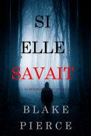 Book Si elle savait (Un mystère Kate Wise – Volume 1)