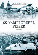 Ss-Kampfgruppe Peiper 1943-1945 : valiant and decorated officers of the...