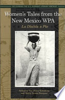 Women s Tales from the New Mexico WPA  La Diabla a Pie