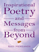 Inspirational Poetry and Messages from Beyond