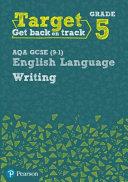 Target Grade 5 Writing AQA GCSE (9-1) English Language Workbook
