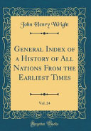 General Index of a History of All Nations From the Earliest Times, Vol. 24 (Classic Reprint)