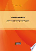 Risikomanagement  Bedeutung und Umgang mit erfolgsgef  hrdenden Faktoren zum Zeitpunkt der Projektziele Definition