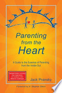 Parenting from the Heart The Heart Offers A New And