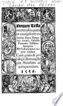 Nouum Testamentum Seu Quattuor Euangelior Volumina Lingua Hungarica Donata