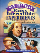The Ben Franklin Book of Easy and Incredible Experiments