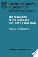 The Acquisition of Two Languages from Birth