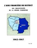L Aide financi  re du district aux collectivit  s de la R  gion parisienne   1962 1967