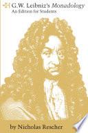 G W  Leibniz s Monadology
