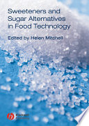 Sweeteners and Sugar Alternatives in Food Technology