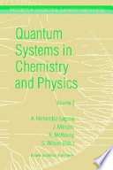 Quantum Systems In Chemistry And Physics book