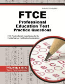 FTCE Professional Education Test Practice Questions  FTCE Practice Tests   Exam Review for the Florida Teacher Certification Examinations