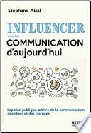 Influencer  c est la communication d aujourd hui