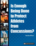 Is Enough Being Done to Protect Athletes from Concussions