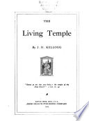 Living Temple - John Harvey Kellogg