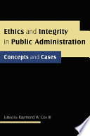 Ethics and Integrity in Public Administration  Concepts and Cases