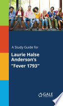 A Study Guide for Laurie Halse Anderson s  Fever 1793