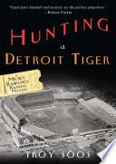 Hunting a Detroit Tiger: