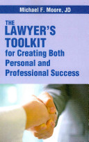 The Lawyer s Toolkit for Creating Both Personal and Professional Success