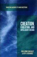 Creation, Evolution, and Intelligent Design