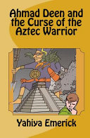 Ahmad Deen and the Curse of the Aztec Warrior Thought They Were Getting A Nice