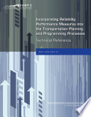 Incorporating Reliability Performance Measures Into The Transportation Planning And Programming Processes Technical Reference