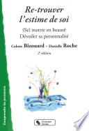 Re-Trouver L'estime De Soi : (Se) Mettre En Beauté ; Dévoiler Sa Personnalité par Colette Bizouard, Danielle Roche