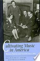 Cultivating Music in America