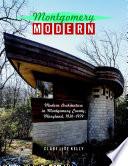 Montgomery Modern: Modern Architecture in Montgomery County, Maryland, 1930–1979