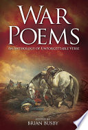War Poems: An Anthology of Unforgettable Verse