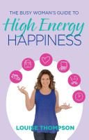 The Busy Woman s Guide to High Energy Happiness