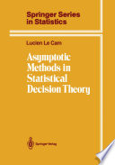 Asymptotic Methods In Statistical Decision Theory book