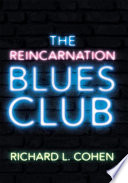 The Reincarnation Blues Club : for blues lovers, what happens is...