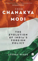 From Chanakya to Modi  Evolution of India s Foreign Policy