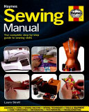Sewing Manual: The Complete Step-by-Step Guide to Sewing Skills